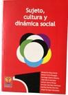 Sujeto, cultura y dinámica social