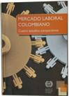 Mercado Laboral Colombiano – Cuatro estudios comparativos
